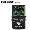 Nux Core Series - Tape Core Deluxe / 테입 코어 디럭스 - 에코 모듈레이션